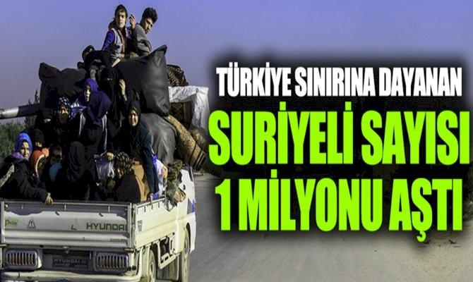 Türkiye Sınırına 1 Milyon Suriyeli Dayandı