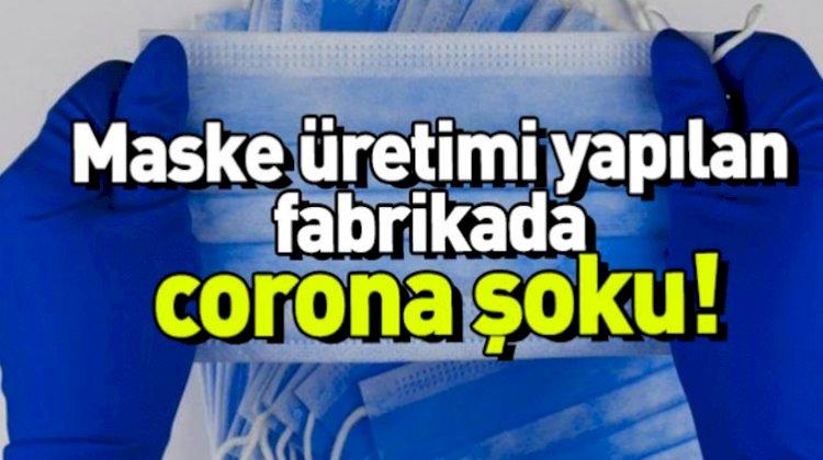 Urfa'da Maske Üreten Fabrika İşçisinde  Korona Virüs Çıktı