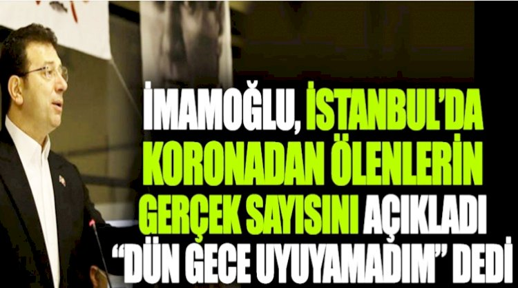 İmamoğlu İstanbul'da Dün Gece 186 Kişi Korona'dan Öldü