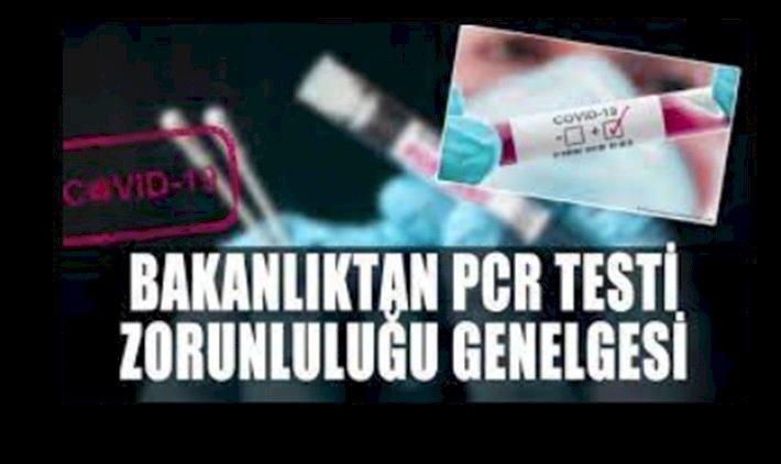 Bakanlıktan  PCR Testi Zorunluluğu Genelgesi